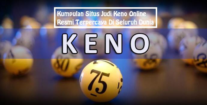 Kumpulan Situs Judi Keno Online Resmi Terpercaya Di Seluruh Dunia
