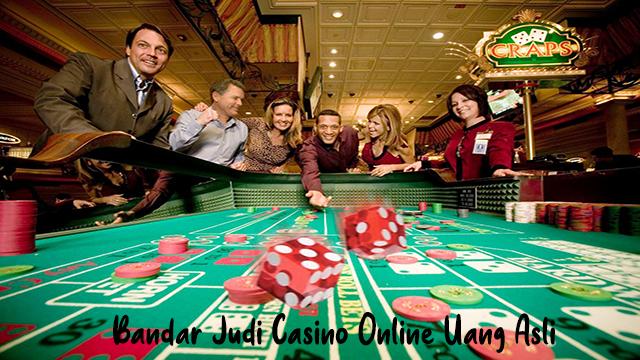 Bandar Judi Casino Online Uang Asli